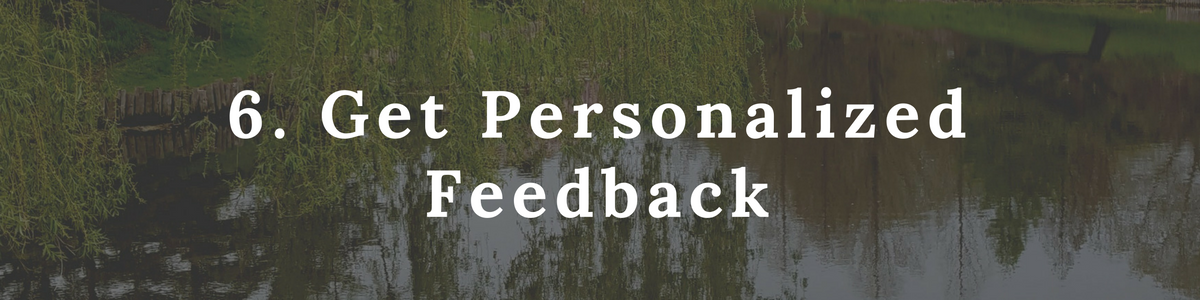6. Get Personalized Feedback
