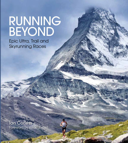 Running,Beyond,-,Ian,Corless,Running Beyond Ian Corless, Ultrarunning Book