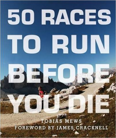 50,Races,To,Run,Before,You,Die,-,Tobias,Mews,50 Races To Run Before You Die, Tobias Mews