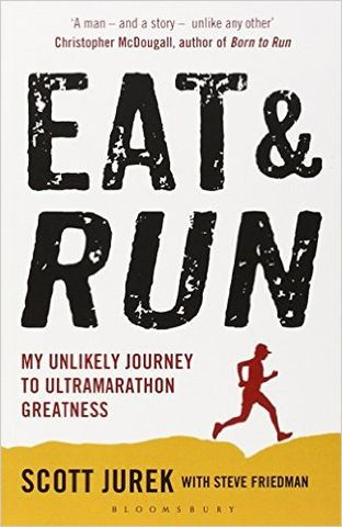Eat,&,Run,-,Scott,Jurek,Eat And Run Scott Jurek, Ultrarunning