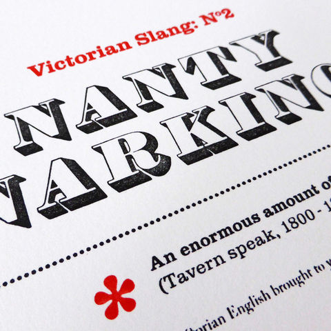 Victorian Slang No.2: Nanty Narking - A5 Letterpress Typographic Print (Sold UNFRAMED) - product images  of