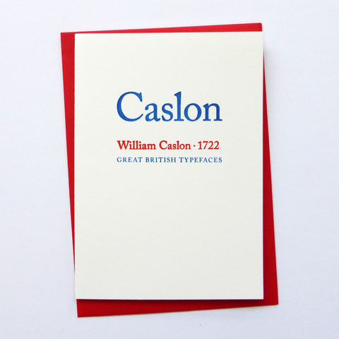 Caslon:,Great,British,Type,-,Letterpress,Typographic,Card,Caslon, William Caslon, red, white, blue, designers, British, typography, type, greeting, Cards, greeting card