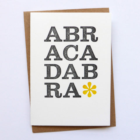 Abracadabra,-,Letterpress,Typographic,Card,greeting, Cards, greeting card, letterpress, typography, type, Abracadabra, magic, traditional, black, white, yellow, fun