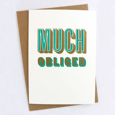 Much,Obliged,-,Letterpress,Typographic,Card,Thank You, greeting, Cards, greeting card, letterpress, typography, type, British, green, gold, traditional