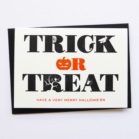 Trick,or,Treat:,Hallowe'en,-,Letterpress,Typographic,Card, Treat, pumpkin, Jack O' Lantern, Hallowe'en, Halloween, greeting, Cards, greeting card, letterpress, typography, type, black, orange, horror