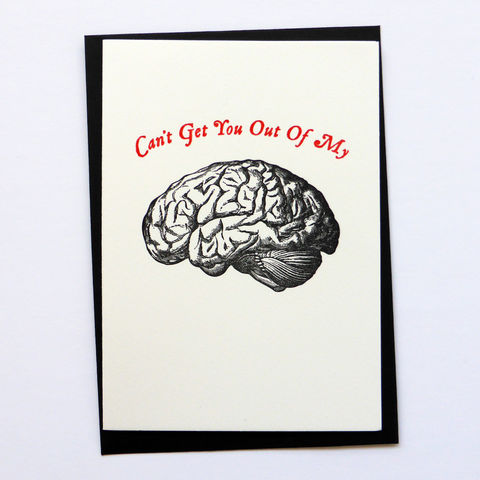 Can't,Get,You,Out,of,My,Brain,-,Letterpress,Typographic,Card,Valentine's, Brain, Love, greeting, Cards, greeting card, letterpress, typography, type, black, red, gothic, horror, wedding, anatomical brain