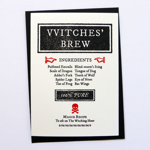 Witches',Brew,-,Letterpress,Typographic,Card,Witches, Witch, Brew, potion, spell, broadside, Hallowe'en, Halloween, greeting, Cards, greeting card, letterpress, typography, type, British, black, red, gothic, horror