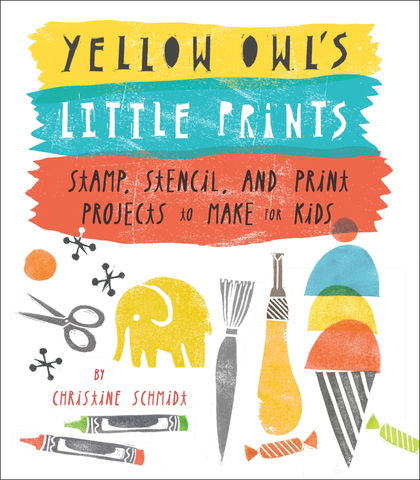 Yellow,Owl's,Little,Prints,Yellow Owl's Little Prints, DIY, printmaking, Christine Schmidt, book