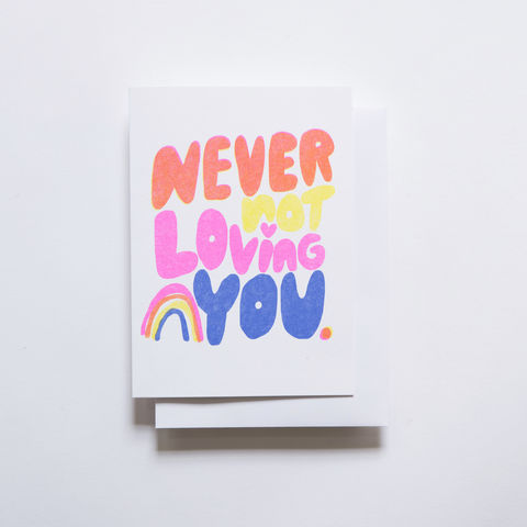 Risograph,Card,-,Never,Not,Loving,You,love card, risograph, riso, greeting card, rainbow, love, risograph card, yellow owl workshop, christine schmidt