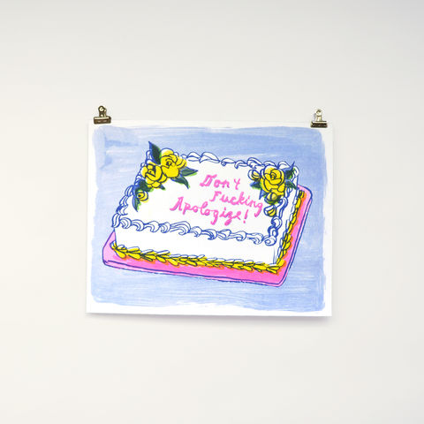 Risograph,Print,-,Apologize,Cake,risograph, riso print, risograph print, art print, wall art, Yellow Owl Workshop, Christine Schmidt, cake print, apologize cake, don't apologize print