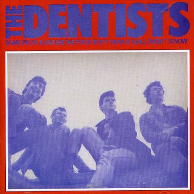 The,Dentists,‎–,Some,People,Are,On,Pitch,They,Think,It's,All,Over,It,Is,Now,LP,The Dentists, Some People Are On The Pitch They Think It's All Over It Is Now, LP, vinyl, Trouble In Mind