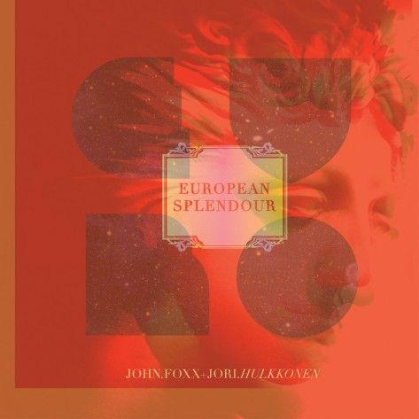 John,Foxx,+,Jori,Hulkkonen,–,European,Splendour,12,John Foxx + Jori Hulkkonen, European Splendour, Sugarcane Recordings, LP, vinyl