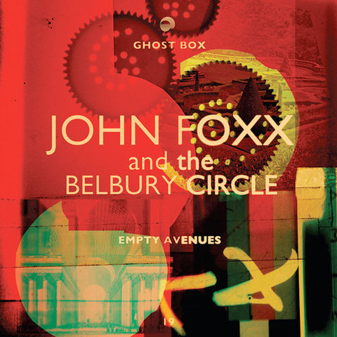 John,Foxx,And,The,Belbury,Circle,‎–,Empty,Avenues,10,John Foxx And The Belbury Circle, Empty Avenues, 7, Ghost Box, LP, vinyl
