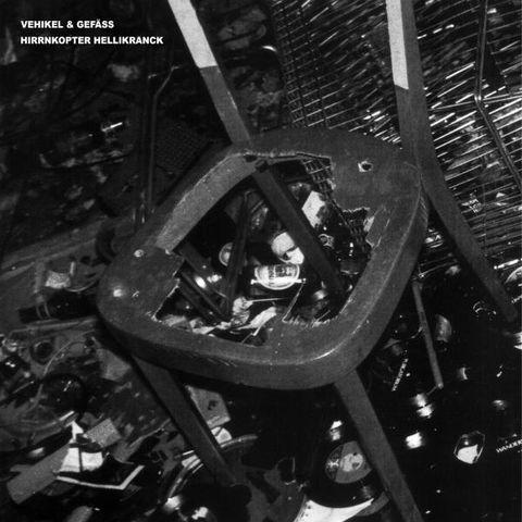 Vehikel,&,Gefäss,–,Hirrnkopter,Hellikranck,LP,Vehikel & Gefäss, Hirrnkopter Hellikranck, Harbinger Sound, LP