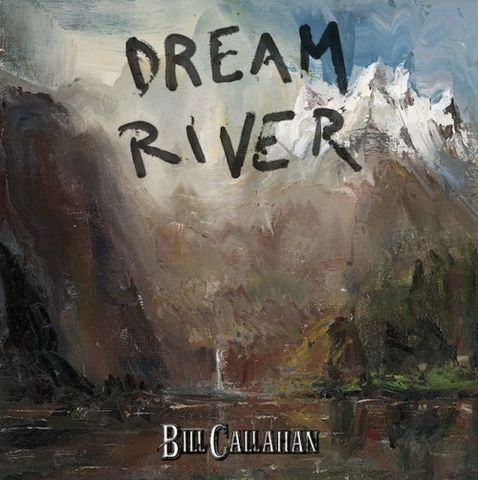 Bill,Callahan,‎–,Dream,River,LP,Bill Callahan, Dream River, Drag City, vinyl, vinilo