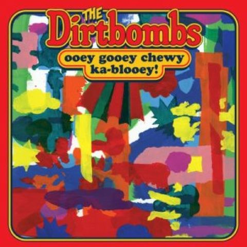 The,Dirtbombs,‎–,Ooey,Gooey,Chewy,Ka-Blooey!,LP,The Dirtbombs, Ooey Gooey Chewy Ka-Blooey!, LP, vinyl, In The Red