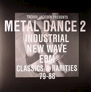 Trevor,Jackson,‎–,Metal,Dance,2:,Industrial,New,Wave,Ebm,Classics,&,Rarities,79-88,2xLP+CD,Trevor Jackson, Metal Dance 2: Industrial New Wave Ebm Classics & Rarities 79-88, Vinyl, LP, Strut