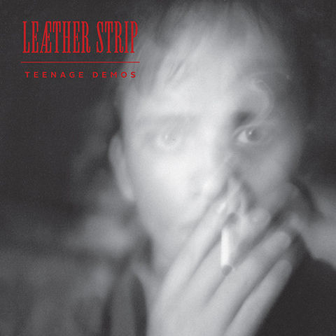 Leæther,Strip,‎–,Teenage,Demos,LP,Leæther Strip, Teenage Demos, Dark Entries, LP, vinyl