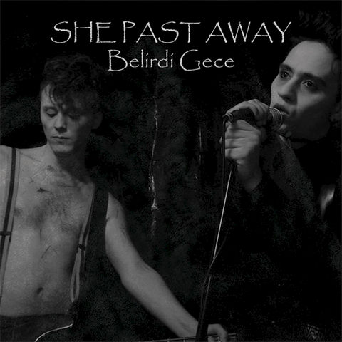 She,Past,Away,‎–,Belirdi,Gece,LP,She Past Away, Belirdi Gece, Fabrika Records, LP, vinyl