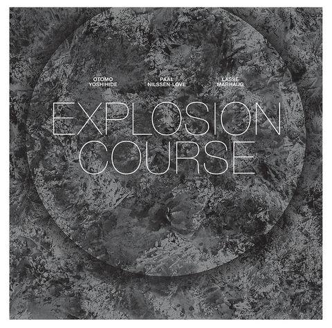 Otomo,Yoshihide,/,Paal,Nilssen-Love,Lasse,Marhaug,–,Explosion,Course,LP,Otomo Yoshihide, Paal Nilssen-Love, Lasse Marhaug, Explosion Course, vinyl, LP, Pica Disk, PNL
