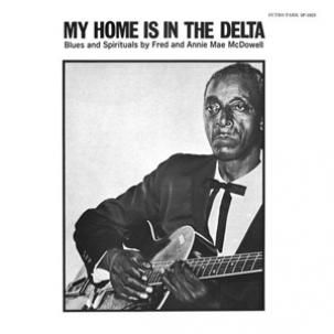 Fred,&,Annie,Mae,McDowell,‎–,My,Home,Is,In,The,Delta,LP,Fred & Annie Mae McDowell, My Home Is In The Delta, Surtro Park
