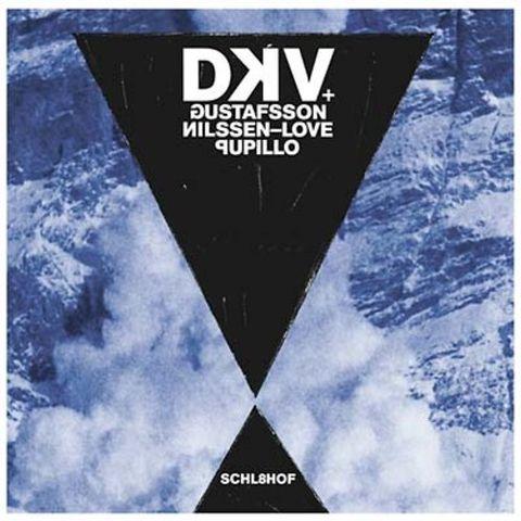 DKV,+,Gustafsson,,Nilssen-Love,,Pupillo,–,Schl8hof,LP,DKV + Gustafsson, Nilssen-Love, Pupillo, Schl8hof, Trost, LP