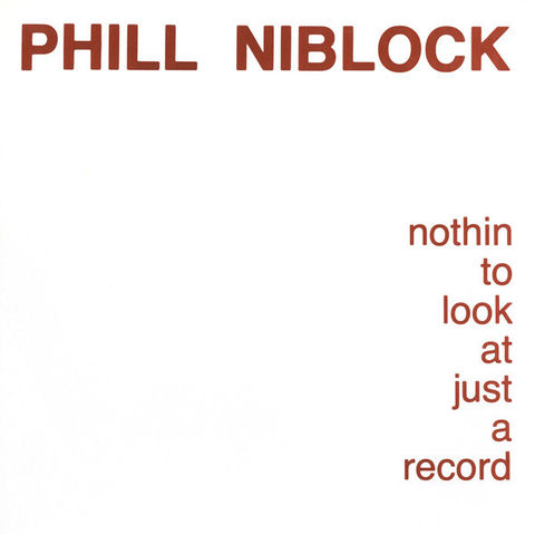 Phill,Niblock,‎–,Nothin,To,Look,At,Just,A,Record,LP,Phill Niblock, Nothin To Look At Just A Record, Superior Viaduct, LP, vinyl