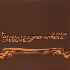Stereolab,‎–,Cobra,And,Phases,Group,Play,Voltage,In,The,Milky,Night,2xLP, Cobra And Phases Group Play Voltage In The Milky Night, 1972, Vinyl, vinilo, comprar, twosteprecords, two step records, Two-Step Records
