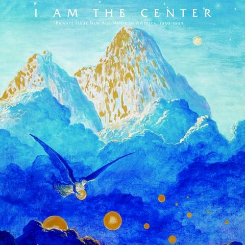 Various,‎–,I,Am,The,Center:,Private,Issue,New,Age,Music,In,America,,1950-1990,3xLP, I Am The Center: Private Issue New Age Music In America, 1950-1990, Light In The Attic, LP, vinyl