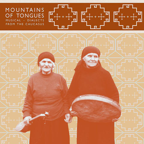 Various,‎–,Mountains,Of,Tongues:,Musical,Dialects,of,The,Caucasus,LP, Mountains Of Tongues: Musical Dialects of The Caucasus, LM Dupli-cation, LP, vinyl