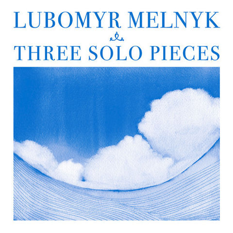 Lubomyr,Melnyk,‎–,Three,Solo,Pieces,LP,Lubomyr Melnyk, Three Solo Pieces, Unseen Worlds, LP, vinyl