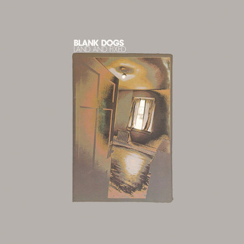 Blank,Dogs,,Land,And,Fixed,LP,Blank Dogs, Land And Fixed, LP, Captured Tracks, Vinilo, vinilo, comprar, twosteprecords, two step records, Two-Step Records