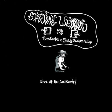 Starving,Weirdos,with,Tom,Carter,&,Shawn,McMillen,–,Live,At,The,Accident,LP,Starving Weirdos with Tom Carter & Shawn McMillen, Live At The Accident, LP, Blackest Rainbow, vinilo, comprar, twosteprecords, two step records, Two-Step Records