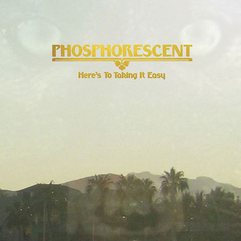 Phosphorescent,–,Here's,To,Taking,It,Easy,LP, Here's To Taking It Easy, Dead Oceans, vinyl, vinilo