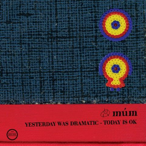 múm,‎–,Yesterday,Was,Dramatic,-,Today,Is,OK,2xLP, Yesterday Was Dramatic, Today Is OK, Morr, Vinyl, vinilo, comprar, twosteprecords, two step records, Two-Step Records