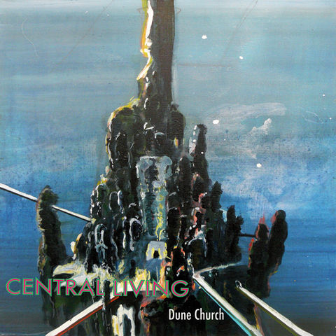Central,Living,‎–,Dune,Church,LP,Central Living, Dune Church, Blackest Rainbow, LP, vinilo, comprar, twosteprecords, two step records, Two-Step Records