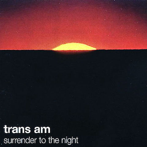 Trans,Am,‎–,Surrender,To,The,Night,LP,Trans Am, Surrender To The Night, Thrill Jockey, LP, vinilo, comprar, twosteprecords, two step records, Two-Step Records