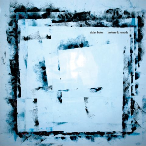 Aidan,Baker,,Broken,&amp;,Remade,LP,Aidan Baker, Broken & Remade, Revolvermann, LP, Vinyl