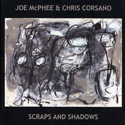 Joe,McPhee,&,Chris,Corsano,‎–,Scraps,And,Shadows,LP,Joe McPhee & Chris Corsano, Scraps And Shadows, Roaratorio, vinyl, LP