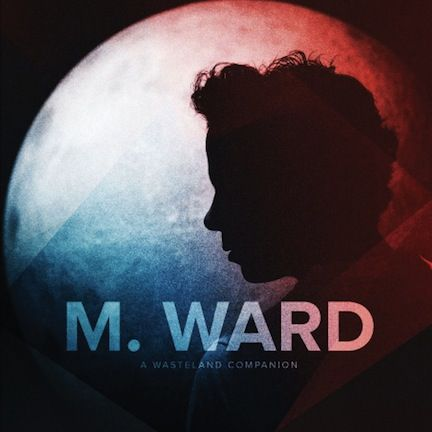 M.,Ward,,A,Wasteland,Companion,LP,M. Ward, A Wasteland Companion, Merge, LP, vinyl