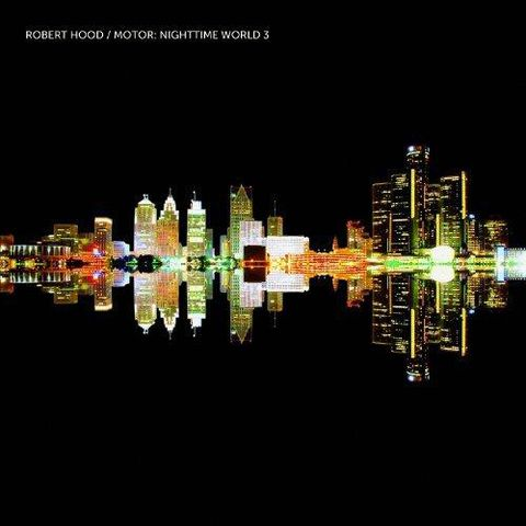 Robert,Hood,‎–,Motor:,Nighttime,World,3,3xLP+CD,Robert Hood, Motor: Nighttime World 3, Music Man Records, vinyl, LP