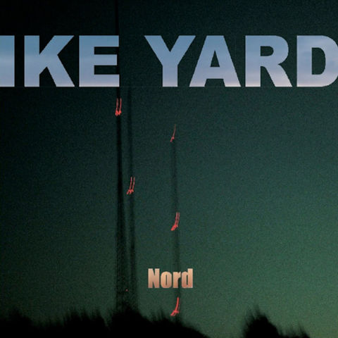 Ike,Yard,,Nord,LP,Ike Yard, Nord, Desire Records, LP