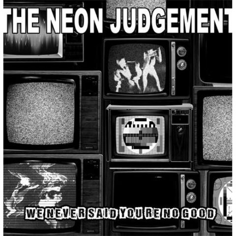 The,Neon,Judgement,,We,Never,Said,You're,No,Good,LP,The Neon Judgement, We Never Said You're No Good, Minimal Maximal, LP, vinyl