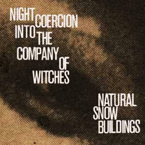 Natural,Snow,Buildings,‎–,Night,Coercion,Into,The,Company,Of,Witches,4xLP,Boxset,Natural Snow Buildings, Night Coercion Into The Company Of Witches, Ba Da Bing,