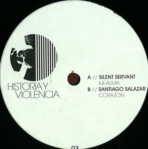 Silent,Servant,/,Santiago,Salazar,,Mi,Alma,EP,Silent Servant, Santiago Salazar, Mi Alma, Historia y Violencia, 12, vinyl