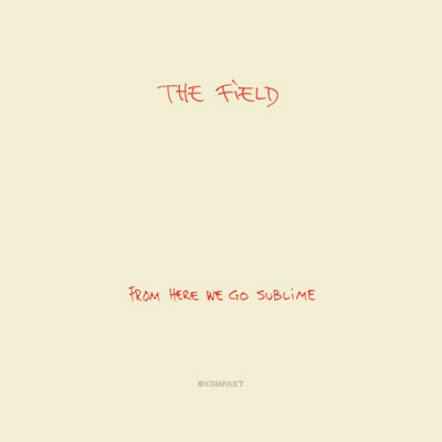 The,Field,‎–,From,Here,We,Go,Sublime,12,The Field, From Here We Go Sublime, LP, vinyl, Kompakt