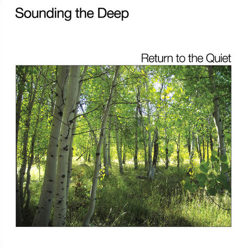 Sounding,The,Deep,‎–,Return,To,Quiet,LP,Sounding The Deep, Return To The Quiet, LP, Sonic Meditations, vinilo, comprar, twosteprecords, two step records, Two-Step Records