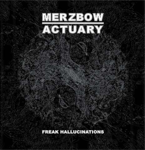 Merzbow,/,Actuary,‎–,Freak,Hallucinations,LP, Actuary, Freak Hallucinations, Obfuscated Records, LP, vinyl