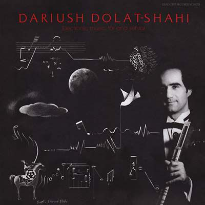 Dariush,Dolat-Shahi,‎–,Electronic,Music,,Tar,And,Sehtar,LP,Dariush Dolat-Shahi, Electronic Music, Tar And Sehtar, Dead-Cert Home Entertainment, LP, vinyl