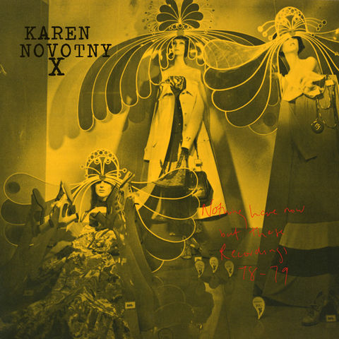 Karen,Novotny,X,‎–,Nothing,Here,Now,But,These,Recordings:,78-79,LP,Karen Novotny X, Nothing Here Now But These Recordings: 78-79, The Great Pop Suplement, Vinyl